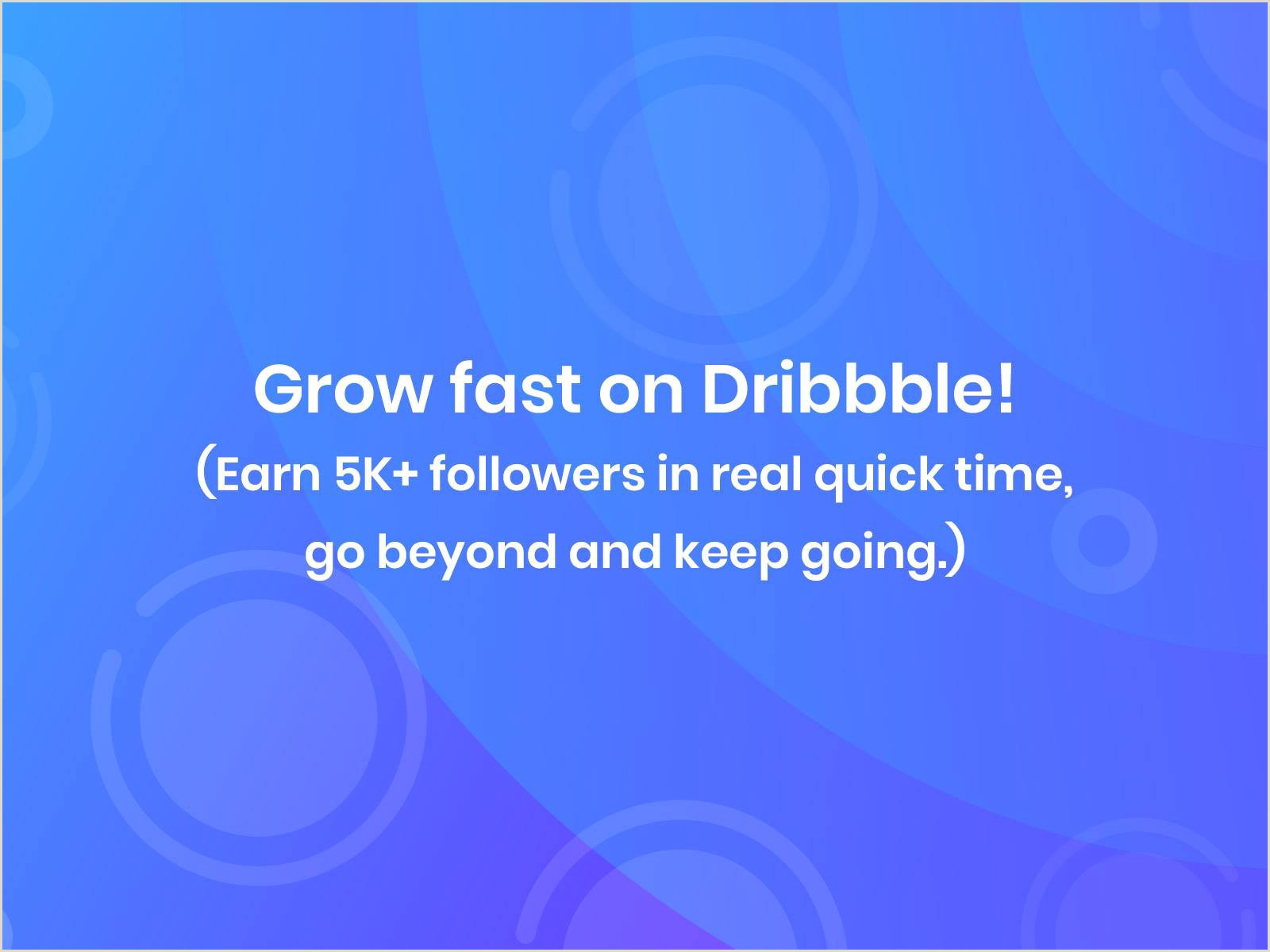 Best Time To Post On Dribbble How I Made 5k Dribbble Followers Within 3 Months And You