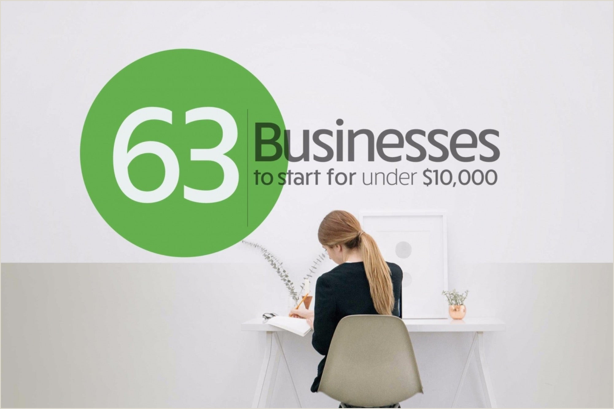 Cool Business To Start 63 Businesses To Start For Under $10 000