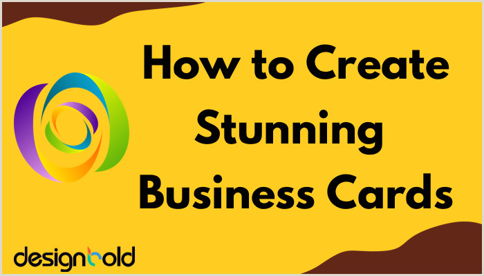 Designing A Business Card 5 Simple Tips To Create Stunning Business Card Design