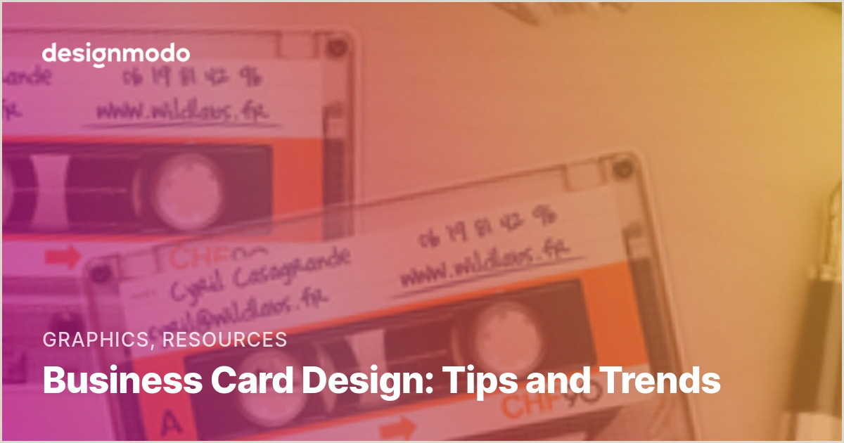 Designing A Business Card Business Card Design Tips And Trends