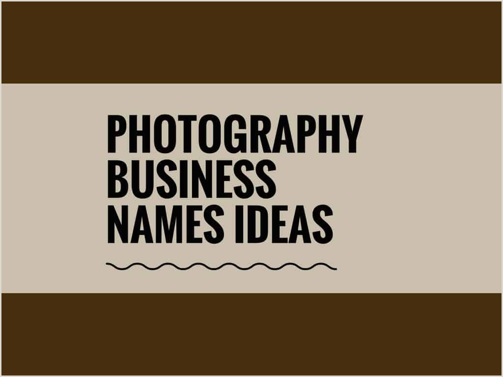 Elegant Names For Photography Business 373 Best Graphy Business Names Ideas Thebrandboy