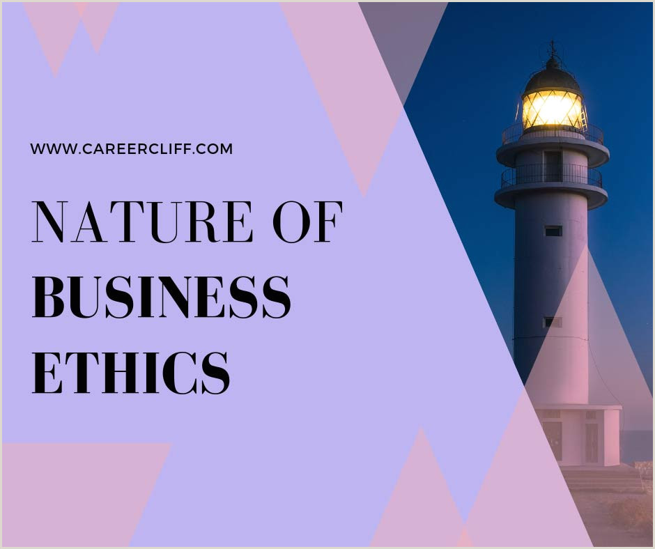 Examples Of Nature Of Business Nature Of Business Ethics Characteristics Definition And