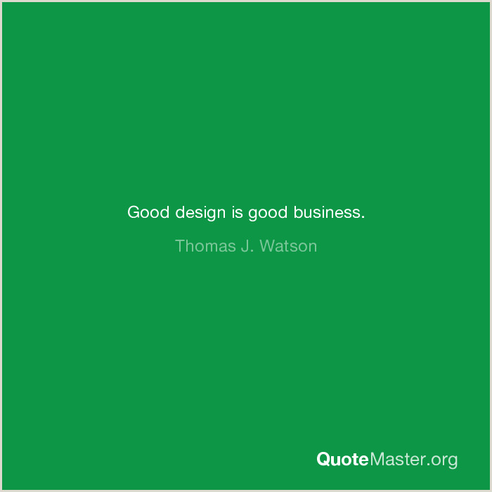 Good Design Is Good Business Quote Good Design Is Good Business