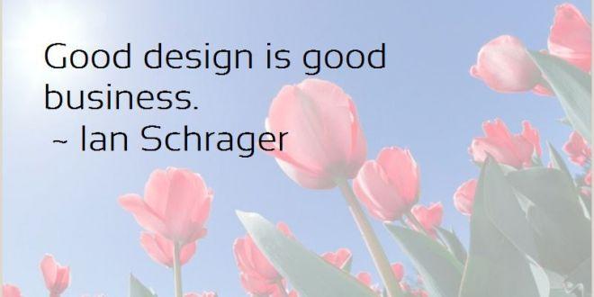 Good Design is Good Business Quote Good Design is Good Business Quotes top 6 Quotes About Good
