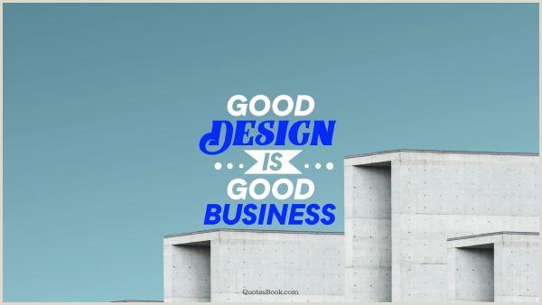 Good Design Is Good Business Quote Good Design Is Good Business Quotesbook