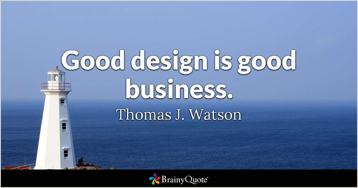 Good Design Is Good Business Quote Thomas J Watson Good Design Is Good Business