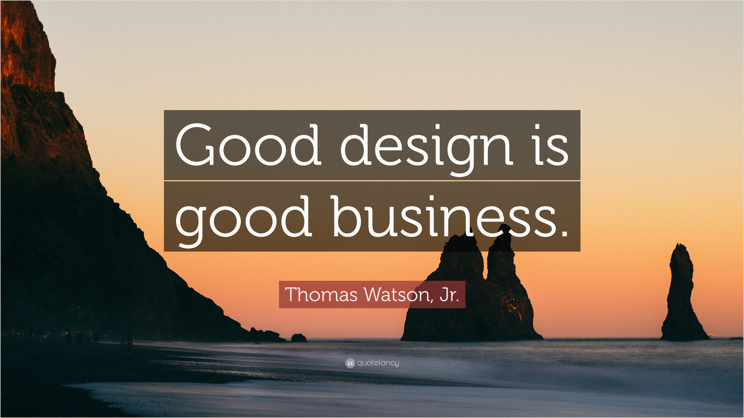 """Good Design Is Good Business Quote Thomas Watson Jr Quote """"good Design Is Good Business """" 9"""