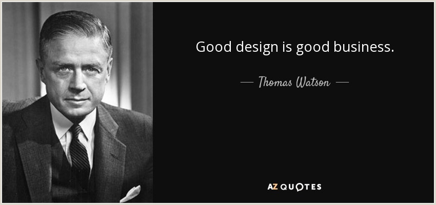 Good Design Is Good Business Quote Thomas Watson Jr Quote Good Design Is Good Business