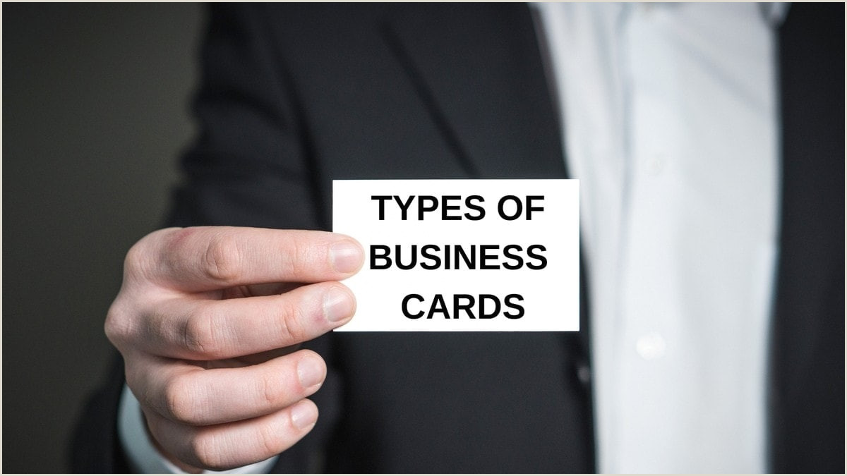 Type Of Business Cards 8 Types Of Business Cards Used By Different Businesses